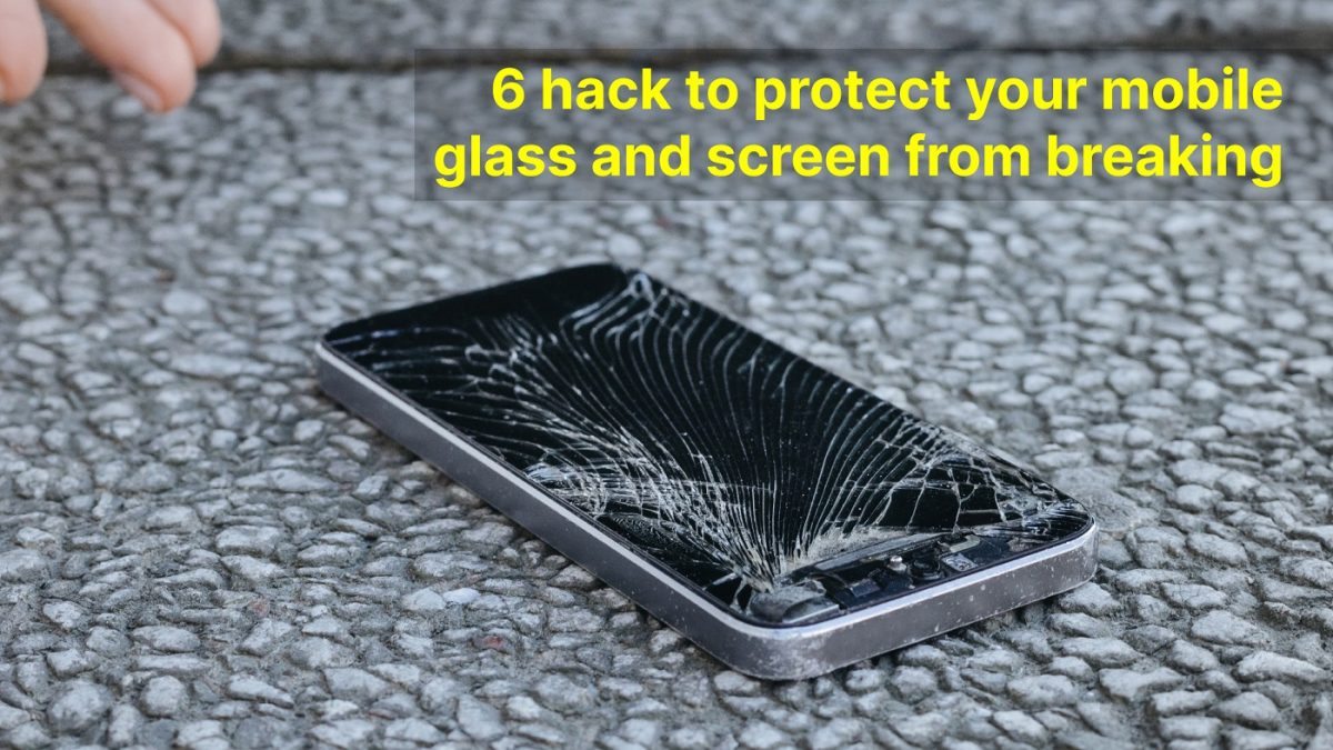 6-hack-to-protect-your-mobile-glass-and-screen-from-breaking