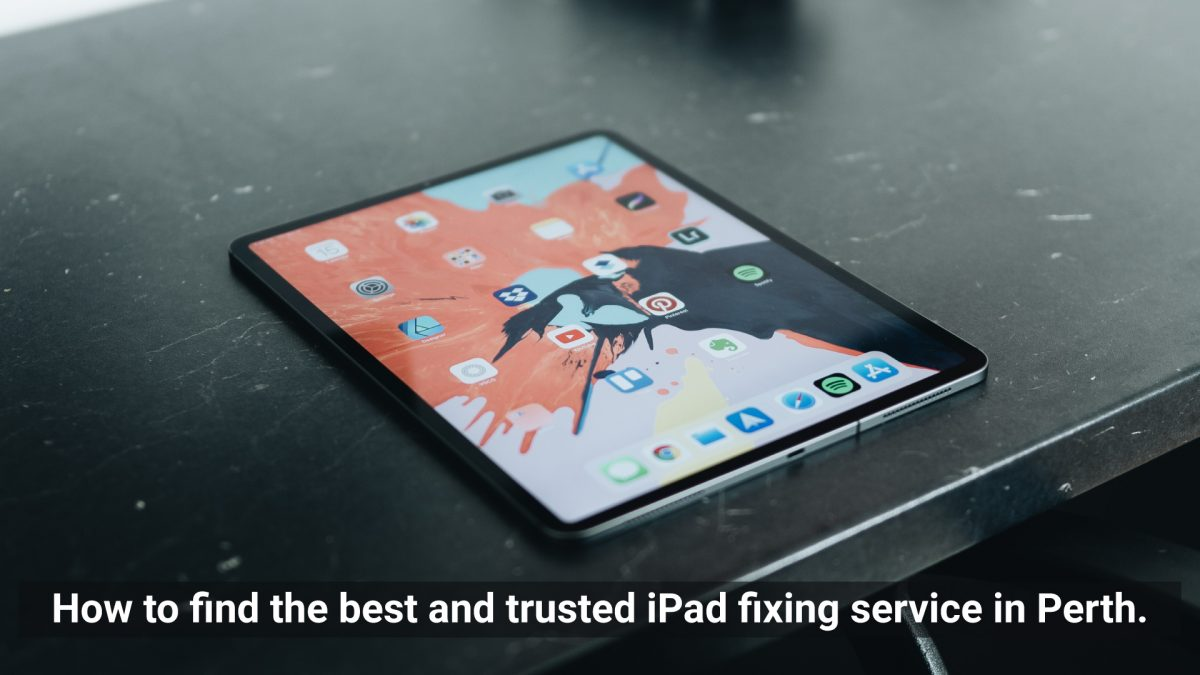 How-to-find-the-best-and-trusted-iPad-fixing-service-in-Perth