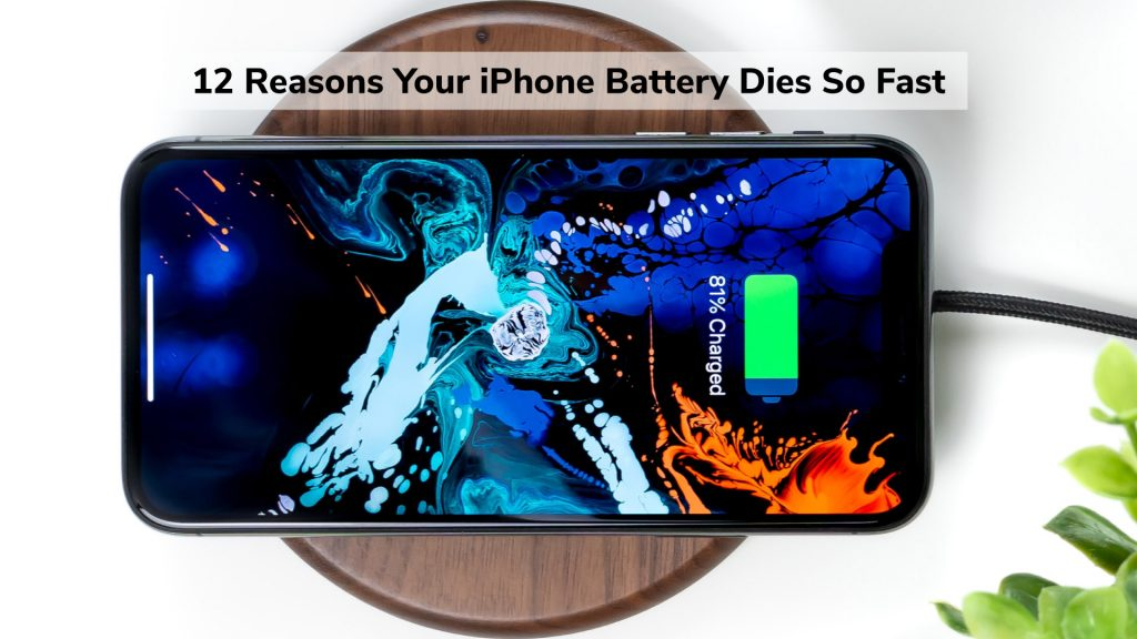 12 Reasons Your iPhone Battery Dies So Fast