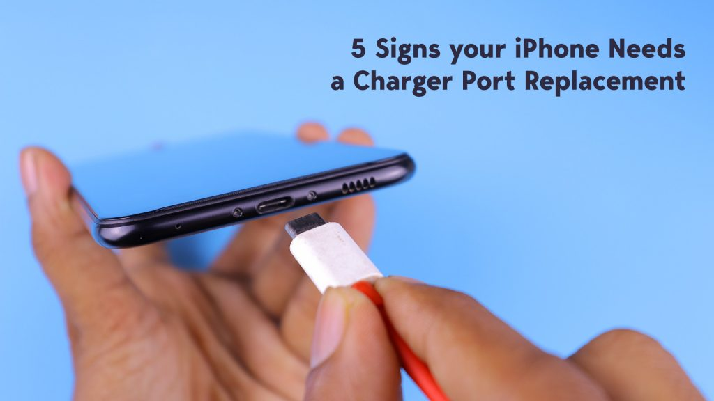 5 Signs Your iPhone Needs a Charger Port Replacement