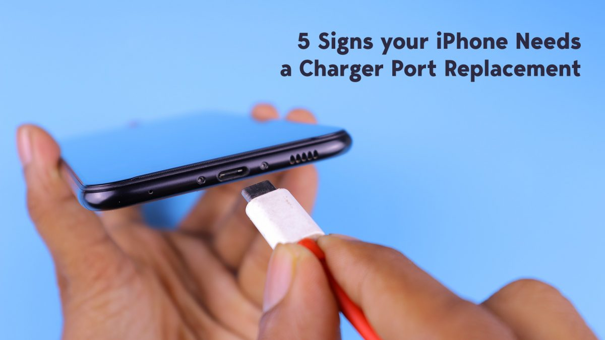 5-Signs-your-iPhone-Needs-a-Charger-Port-Replacement